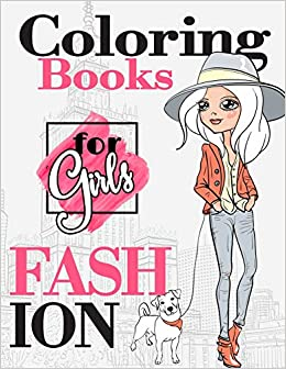 Fashion Coloring Books For Girls Gorgeous Fashion Style Other
