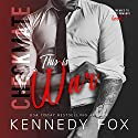 Checkmate: This Is War: The Checkmate Duet, Book 1 Audiobook by Kennedy Fox Narrated by Lia Langola