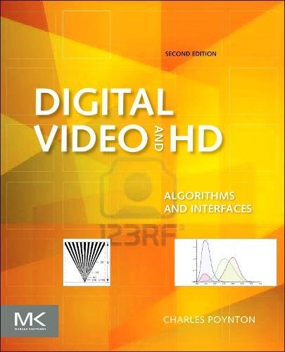 Digital Video and HD, Second Edition: Algorithms and Interfaces (The Morgan Kaufmann Series in Computer Graphics)