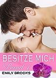 Besitze mich! - Band 1 (German Edition)
