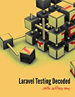 Laravel Testing Decoded Front Cover
