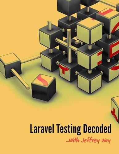 Laravel Testing Decoded by Jeffrey Way, Publisher : Jeffrey Way