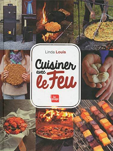 Télécharger Cuisiner avec le Feu (Linda Louis) Francais PDF