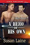 A Hero of His Own [Sailor's Knot 3] (Siren Publishing Classic ManLove)