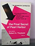 img - for The Final Secret of Pearl Harbor: The Washington Contribution to the Japanese Attack book / textbook / text book