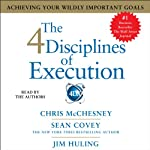The 4 Disciplines of Execution: Achieving Your Wildly Important Goals | Sean Covey,Chris McChesney,Jim Huling