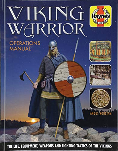 (Viking Warrior Operations Manual: The life, equipment, weapons and fighting tactics of the Vikings (Haynes Manuals))
