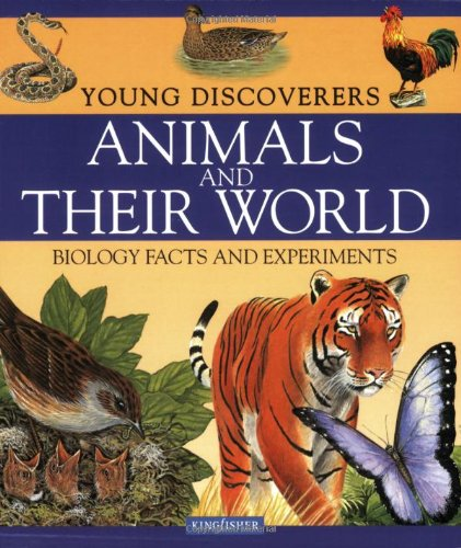 Download Young Discoverers: Animals and Their World pdf epub