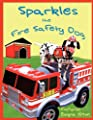 Sparkles the Fire Safety Dog by Firehouse Dog Publishing, LLC