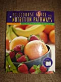 Telecourse Guide-Nutrition Pathways, Maness, Marie Yost, 0495106208