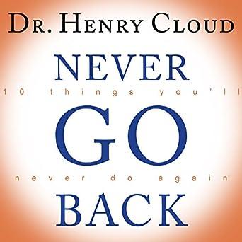 HENRY CLOUD NEVER GO BACK PDF DOWNLOAD