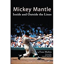 Mickey Mantle: Inside and Outside the Lines