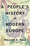A People's History of Modern Europe 1st Edition