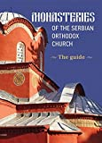 Monasteries of the Serbian Orthodox Church - guide