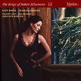The Songs of Robert Schumann - 10 / Kate Royal, Graham Johnson with Lott, Murray, Bantzer