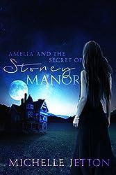 Amelia and the Secret of Stoney Manor (Amelia Series Book 1)