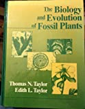 The Biology and Evolution of Fossil Plants, Taylor, Thomas N. and Taylor, Edith L., 0136515894