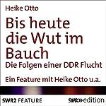 Bis heute die Wut im Bauch: Die Folgen einer DDR Flucht | Heike Otto