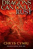 img - for Dragons Can Only Rust (Gonard's Journey) (Volume 1) book / textbook / text book