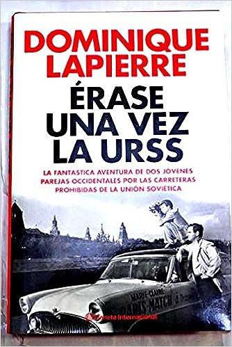 Erase una vez la URSS - Dominique Lapierre