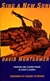 Sing a New Song, David J. Montgomery, 094606878X