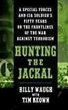 img - for Hunting the Jackal: A Special Forces and CIA Soldier's Fifty Years on the Frontlines of the War Against Terrorism book / textbook / text book