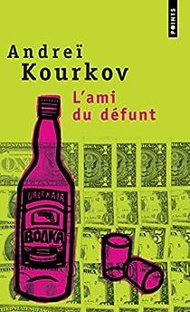 L'Ami du défunt par Kourkov