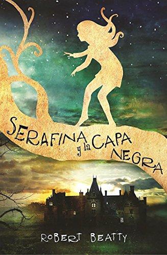 Serafina y la capa negra / Serafina and the Black Cloak (Spanish Edition)