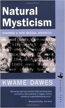 Natural Mysticism: Towards a new Reggae Aesthetic: Towards a New Reggae Aesthetic in Caribbean Writing