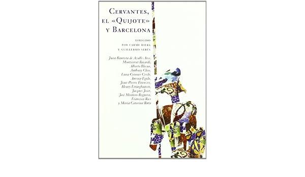 Cervantes, El Quijote Y Barcelona: CARME;SERES, GUILLERMO ...