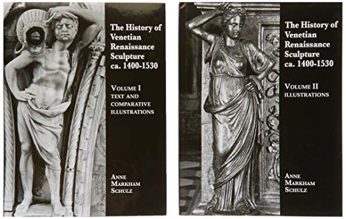 Medieval Sculpture - The History of Venetian Renaissance Sculpture (ca. 1410-1530) (Studies in Medieval and Early Renaissance Art History) (English, Italian and Latin Edition)