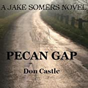 Pecan Gap: A Jake Somers Novel | Don Castle