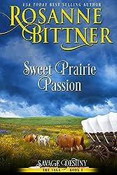 Sweet Prairie Passion (Savage Destiny Book 1)