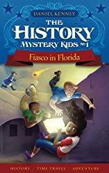 The History Mystery Kids 1: Fiasco in Florida (Volume 1)