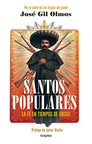Santos populares / Popular Saints. Faith in Times of Crisis: El renacimiento de una fe perdida (Spanish Edition)