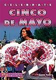 Celebrate Cinco de Mayo, Joanne Mattern, 0766025799