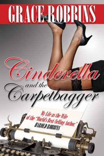 Cinderella & the Carpetbagger: My Life as the Wife of the World's Best-Selling Author, Harold Robbins