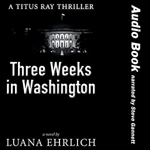 Three Weeks in Washington Audiobook