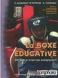 La boxe éducative : 200 Jeux et situations pédagogiques