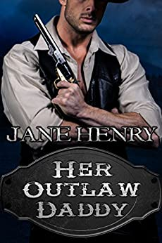 Her Outlaw Daddy by [Henry, Jane]