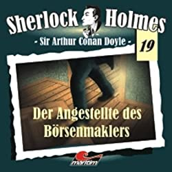 Der Angestellte des Börsenmaklers (Sherlock Holmes 19)