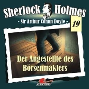 Der Angestellte des Börsenmaklers (Sherlock Holmes 19) Hörspiel