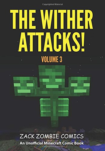 Minecraft: The Wither Attacks! - The Ultimate Minecraft Comic Book Volume 3 (A Graphic Novel)