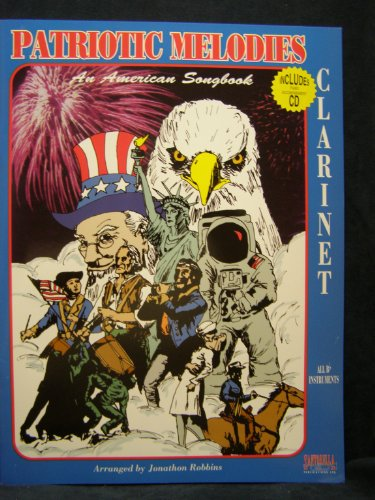 Patriotic Melodies : An American Songbook : Clarinet & Bb Instruments Edition