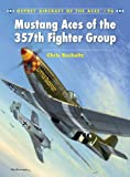 Mustang Aces of the 357th Fighter Group, Chris Bucholtz, 1846039851