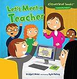 Let s Meet a Teacher (Cloverleaf Books TM _ Community Helpers)