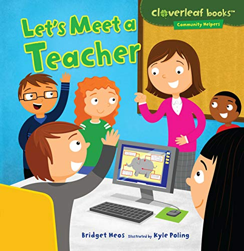 (Let's Meet a Teacher (Cloverleaf Books TM _ Community Helpers))