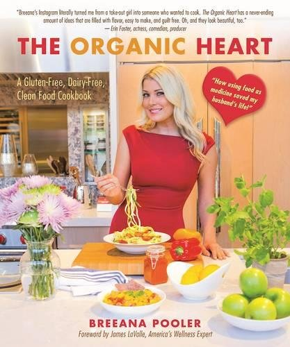 The-Organic-Heart-A-Gluten-Free-Dairy-Free-Clean-Food-Cookbook