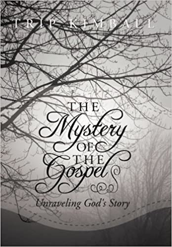 Book The Mystery of the Gospel: Unraveling God's Story