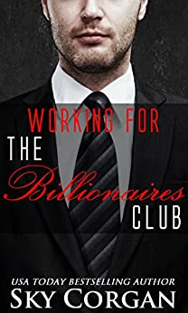 Working for The Billionaires Club by [Corgan, Sky]